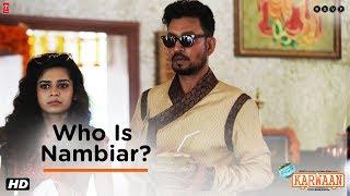 Karwaan | Who Is Nambiar? | Irrfan | Dulquer Salmaan | Mithila Palkar