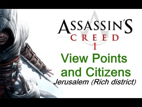 """Assassin's Creed 1"", All View Points and Citizens rescue in Jerusalem (Rich district)"