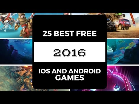 BEST 25 FREE IOS AND ANDROID MOBILE GAMES OF 2016