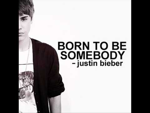 Justin Bieber Born To Be Somebody Full Studio Version + DOWNLOAD LINK