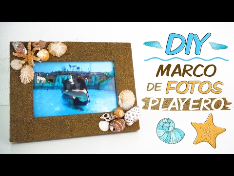 DIY MARCO de FOTOS Playero con Arena y Conchas 🏖 🐚 - YouTube