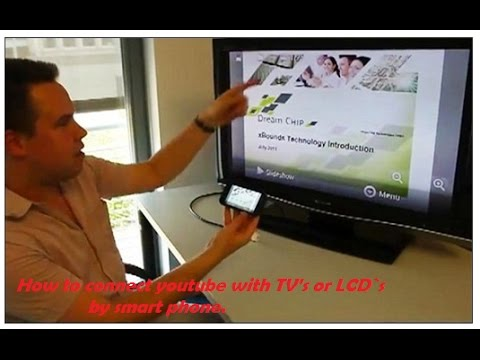 How to connect youtube with TV's or LCD`s by smart phone.