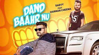 Dand Baahr Nu   (FULL HD)   Daevy Ft. Harman Cheema   New Punjabi Songs 2018   Latest Punjabi Songs
