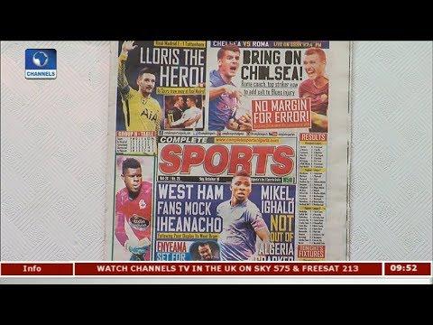 West Ham Fans Mock Iheanacho | Newspaper Review |