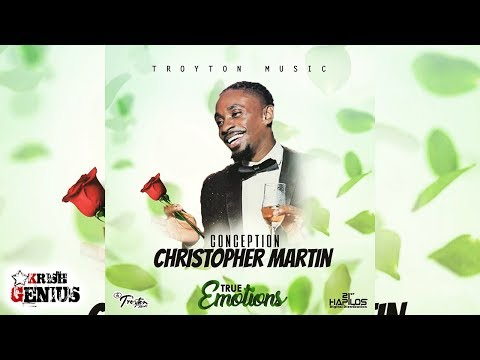 Christopher Martin - Conception [True Emotions Riddim] July 2017