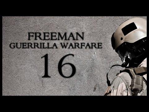 Freeman Guerrilla Warfare Gameplay Part 16 (SICK COMMENTARY)