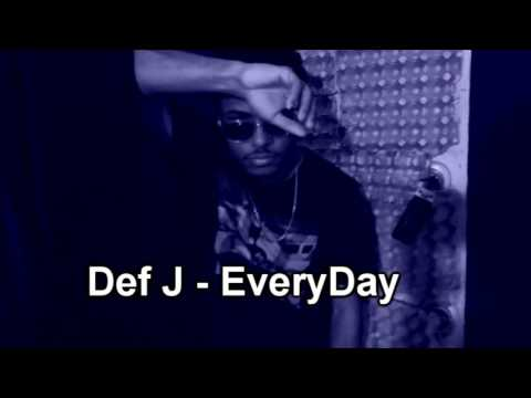 Def J - EveryDay [Audio][JAN 2017]