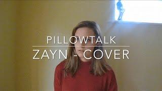 PILLOWTALK - ZAYN (Hester Cover)