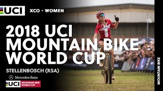2018 Mercedes-Benz UCI Mountain bike World Cup - Stellenbosch (RSA) / Women XCO