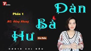 Truyện tâm lí xã hội 2019 - Đàn bà hư P1 - Chốn thiên đường của đàn bà - Mc Hông Nhung