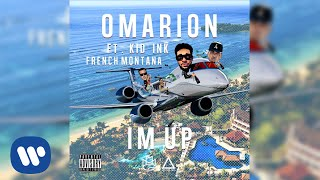 Download Omarion Ft. Kid Ink & French Montana - I'm Up (Official Audio) MP3 song and Music Video