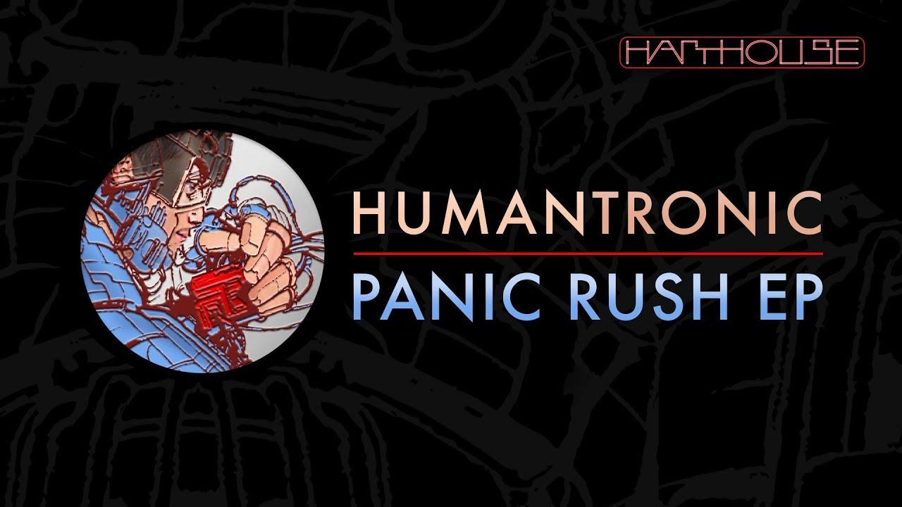 Humantronic - Panic Rush EP  (Harthouse) Teaser