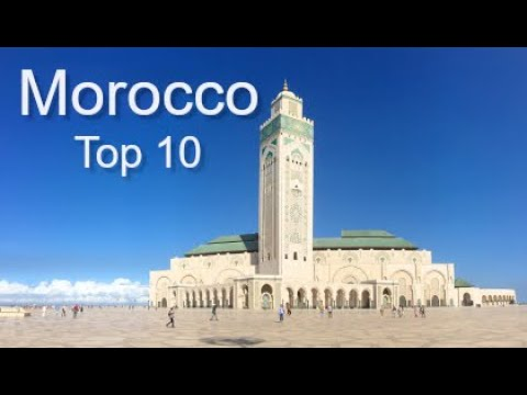 Morocco Top Ten Things To Do