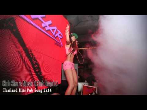 Best New Club Mix 2014 - Thailand Hits Pub Song