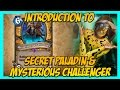Hearthstone: Introduction to Secret Paladin & Mysterious Challenger Decks!
