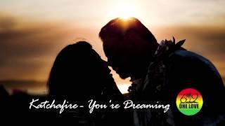 Katchafire You 39 re Dreaming.mp3