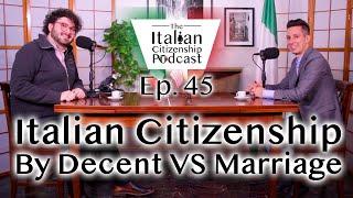 Italian Citizenship by Descent VS Italian Citizenship By Marriage