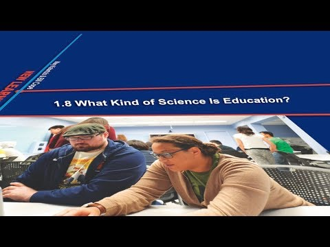 1.8 What Kind of Science is Education?
