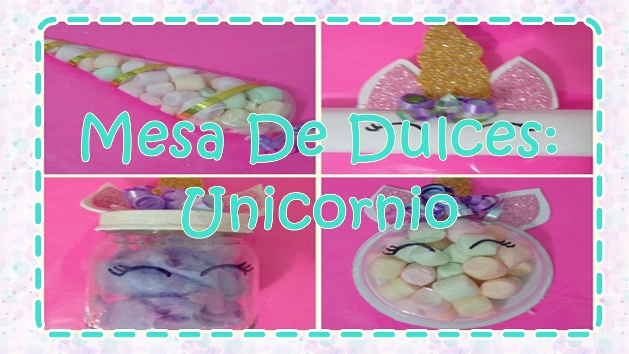 Ideas para mesa de dulces unicornio caricositas youtube for Ideas para decorar mesa de dulces
