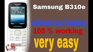 samsung b310e flashing without box