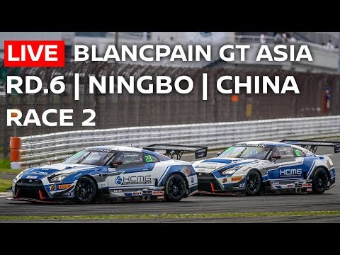 LIVE RACE 2 | Ningbo China | Blancpain GT Series Asia 2018 | English Commentary & Chat
