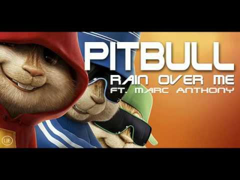 PitbuLL - Rain Over Me ft. Marc Anthony ((Chipmunks  with Lyrics))