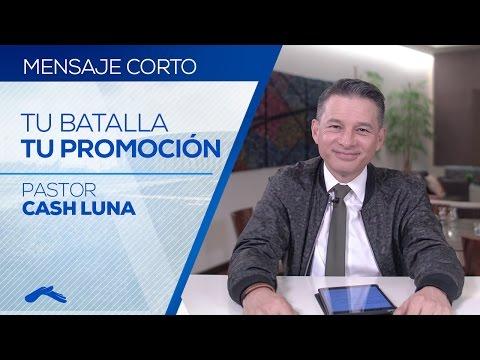 Pastor Cash Luna - Tu Batalla Tu Promoción