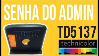 Technicolor TD5137 Como trocar a senha de Administrador do modem - CONFIGURE AQUI SEU VELOX
