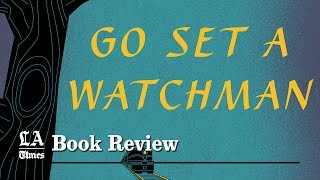 """Go Set a Watchman"": Keep this in mind when reading"