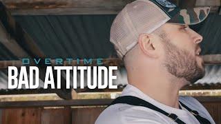 Смотреть клип Overtime - Bad Attitude