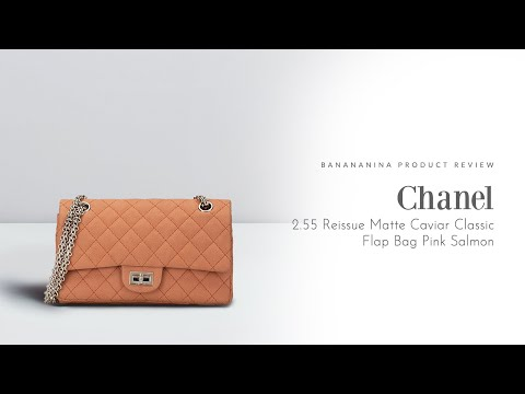 Banananina Product Review: Chanel 2.55 Reissue Matte Caviar Classic Flap Bag Pink Salmon