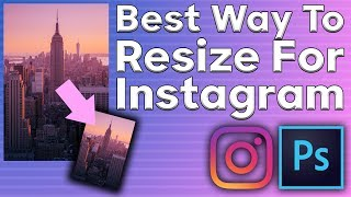 BEST Way to Resize for Instagram 2019