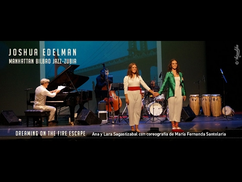 "Manhattan Bilbao Jazz-Zubia: ""Dreaming On The Fire Escape"". Joshua Edelman"