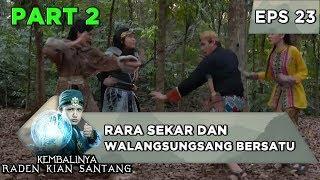 Rara Sekar dan Walangsungsang Bersatu, Habislah Mahesa - Kembalinya Raden Kian Santang Eps 23