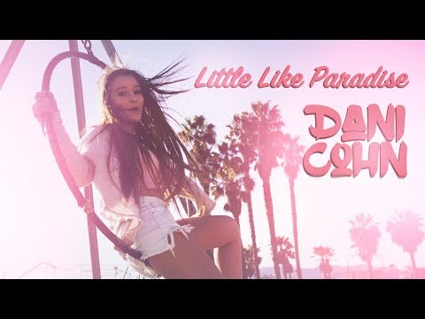 Little Like Paradise - Dani Cohn OFFICIAL MUSIC VIDEO