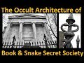 OCCULT ARCHITECTURE OF YALE UNIVERSITY´S BOOK & SNAKE SECRET SOCIETY