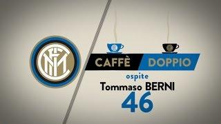 CAFFE' DOPPIO CON...TOMMASO BERNI