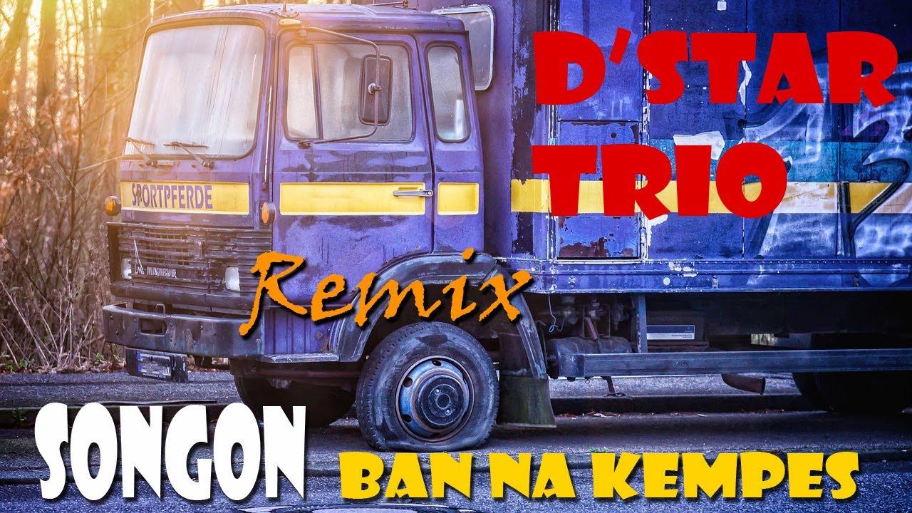 BATAK REMIX - SONGON BAN NA KEMPES _D STAR TRIO(HD Official Video)