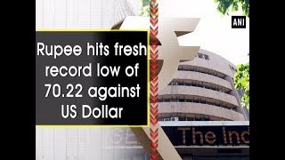 Rupee hits fresh record low of 70.22 against US Dollar - #Maharashtra News