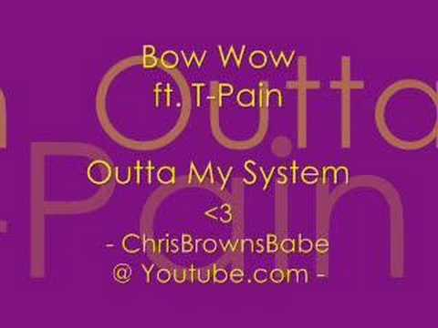 Bow Wow ft. T-Pain - Outta My System