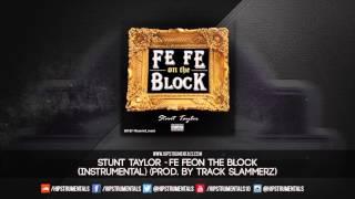 Stunt Taylor - Fe Fe On The Block [Instrumental] (Prod. By Track Slammerz) + DL