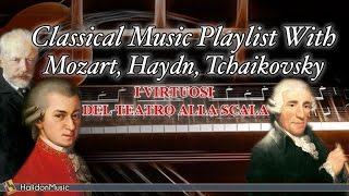 Classical  Playlist With Mozart Haydn Tchaikovsky - I Virtuosi del Teatro alla Scala