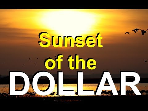 """Sunset of the Dollar"" 