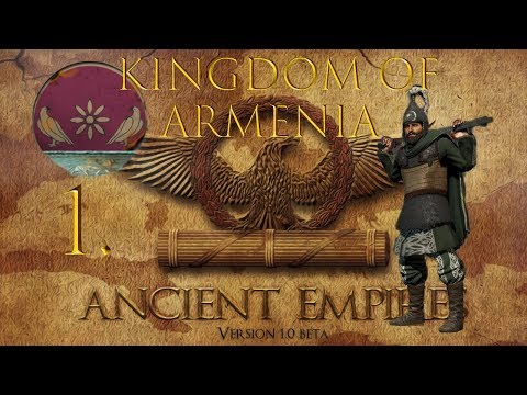 Eastern pride - Ancient empires mod - Kingdom of Armenia campaign  - Total War : Attila - Part 1