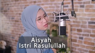 Aisyah Istri Rasulullah - Ami Azura ( Cover + Lirik )