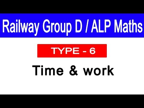 Time and Work Type-6 Basic | Railway Group D/ALP Maths Lec-11