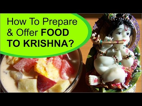 How To Prepare And Offer Food To Krishna?
