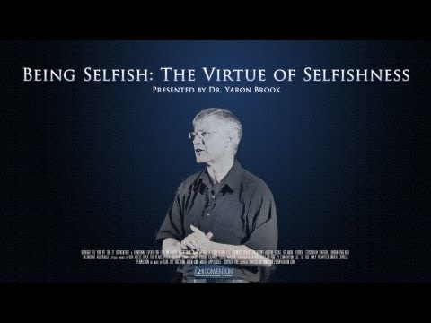 Being Selfish : The Virtue of Selfishness | Dr. Yaron Brook | Full Length HD