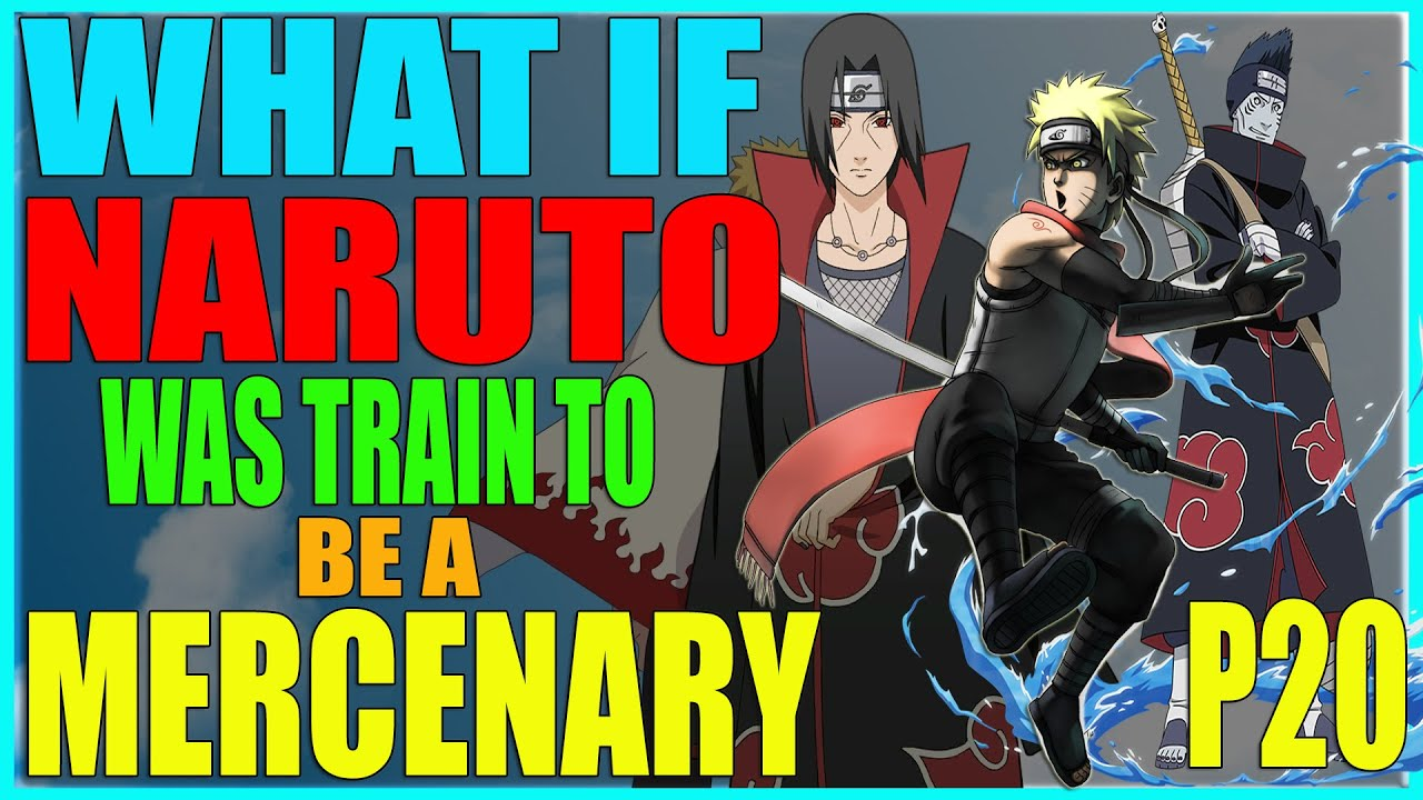 Download what if naruto was train to be a mercenary part 20