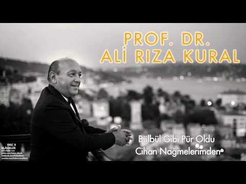 Prof. Dr. Ali Rıza Kural  - Bülbül Gibi Pür Oldu Cihan ... [ Klâsikler © 2016 Kalan Müzik ]